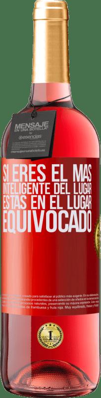 24,95 € Envío gratis   Vino Rosado Edición ROSÉ Si eres el más inteligente del lugar, estas en el lugar equivocado Etiqueta Roja. Etiqueta personalizable Vino joven Cosecha 2020 Tempranillo