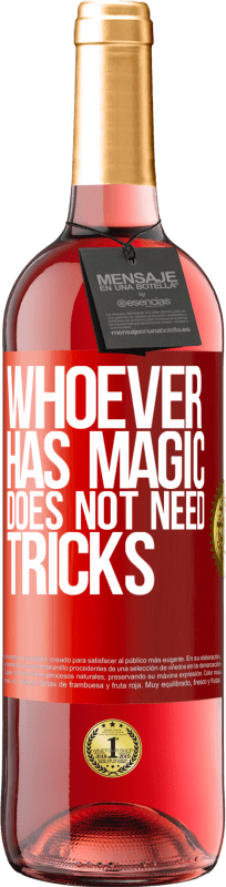 24,95 € Free Shipping | Rosé Wine ROSÉ Edition Whoever has magic does not need tricks Red Label. Customizable label Young wine Harvest 2020 Tempranillo