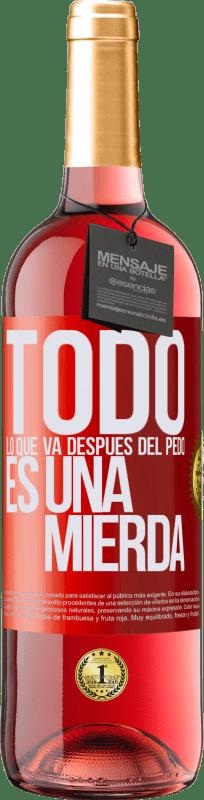 24,95 € Envío gratis | Vino Rosado Edición ROSÉ Todo lo que va después del pedo es una mierda Etiqueta Roja. Etiqueta personalizable Vino joven Cosecha 2020 Tempranillo