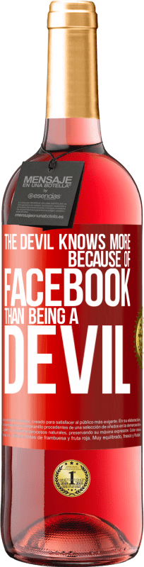 24,95 € Free Shipping | Rosé Wine ROSÉ Edition The devil knows more because of Facebook than being a devil Red Label. Customizable label Young wine Harvest 2020 Tempranillo