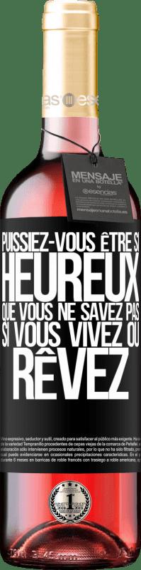 24,95 € Envoi gratuit   Vin rosé Édition ROSÉ Puissiez-vous être si heureux que vous ne savez pas si vous vivez ou rêvez Étiquette Noire. Étiquette personnalisable Vin jeune Récolte 2020 Tempranillo