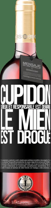 24,95 € Envoi gratuit | Vin rosé Édition ROSÉ Cupidon sérieux et responsable est demandé, le mien est drogué Étiquette Noire. Étiquette personnalisable Vin jeune Récolte 2020 Tempranillo