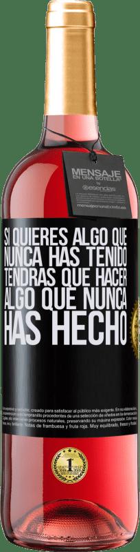 24,95 € Envío gratis   Vino Rosado Edición ROSÉ Si quieres algo que nunca has tenido, tendrás que hacer algo que nunca has hecho Etiqueta Negra. Etiqueta personalizable Vino joven Cosecha 2020 Tempranillo