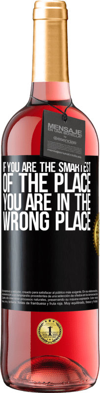 24,95 € Free Shipping | Rosé Wine ROSÉ Edition If you are the smartest of the place, you are in the wrong place Black Label. Customizable label Young wine Harvest 2020 Tempranillo