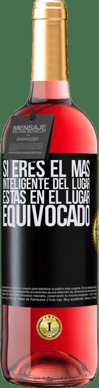 24,95 € Envío gratis   Vino Rosado Edición ROSÉ Si eres el más inteligente del lugar, estas en el lugar equivocado Etiqueta Negra. Etiqueta personalizable Vino joven Cosecha 2020 Tempranillo