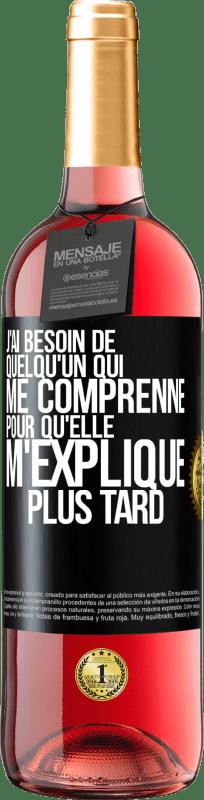 24,95 € Envoi gratuit | Vin rosé Édition ROSÉ J'ai besoin de quelqu'un pour me comprendre ... Pour expliquer plus tard Étiquette Noire. Étiquette personnalisable Vin jeune Récolte 2020 Tempranillo