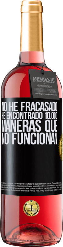 24,95 € Envío gratis   Vino Rosado Edición ROSÉ No he fracasado. He encontrado 10.000 maneras que no funcionan Etiqueta Negra. Etiqueta personalizable Vino joven Cosecha 2020 Tempranillo