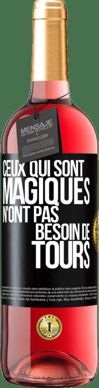 24,95 € Envoi gratuit | Vin rosé Édition ROSÉ Qui a de la magie n'a pas besoin de tours Étiquette Noire. Étiquette personnalisable Vin jeune Récolte 2020 Tempranillo