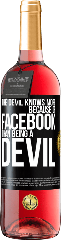 24,95 € Free Shipping | Rosé Wine ROSÉ Edition The devil knows more because of Facebook than being a devil Black Label. Customizable label Young wine Harvest 2020 Tempranillo