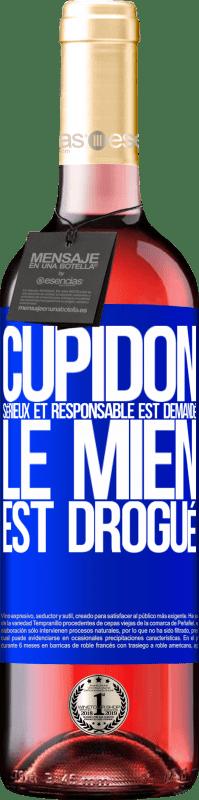 24,95 € Envoi gratuit | Vin rosé Édition ROSÉ Cupidon sérieux et responsable est demandé, le mien est drogué Étiquette Bleue. Étiquette personnalisable Vin jeune Récolte 2020 Tempranillo