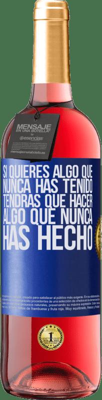 24,95 € Envío gratis   Vino Rosado Edición ROSÉ Si quieres algo que nunca has tenido, tendrás que hacer algo que nunca has hecho Etiqueta Azul. Etiqueta personalizable Vino joven Cosecha 2020 Tempranillo