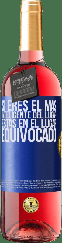 24,95 € Envío gratis   Vino Rosado Edición ROSÉ Si eres el más inteligente del lugar, estas en el lugar equivocado Etiqueta Azul. Etiqueta personalizable Vino joven Cosecha 2020 Tempranillo
