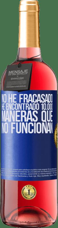 24,95 € Envío gratis   Vino Rosado Edición ROSÉ No he fracasado. He encontrado 10.000 maneras que no funcionan Etiqueta Azul. Etiqueta personalizable Vino joven Cosecha 2020 Tempranillo