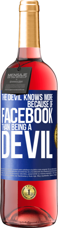 24,95 € Free Shipping | Rosé Wine ROSÉ Edition The devil knows more because of Facebook than being a devil Blue Label. Customizable label Young wine Harvest 2020 Tempranillo