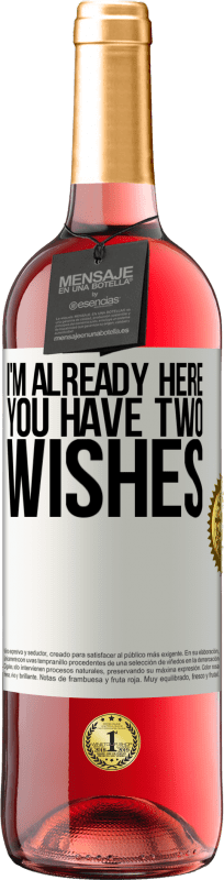 24,95 € Free Shipping | Rosé Wine ROSÉ Edition I'm already here. You have two wishes White Label. Customizable label Young wine Harvest 2020 Tempranillo