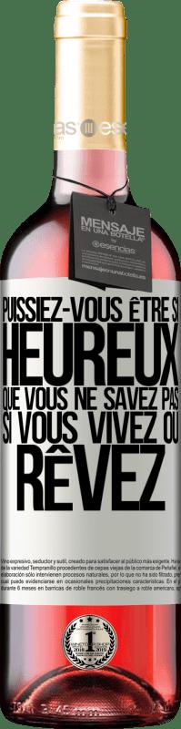 24,95 € Envoi gratuit   Vin rosé Édition ROSÉ Puissiez-vous être si heureux que vous ne savez pas si vous vivez ou rêvez Étiquette Blanche. Étiquette personnalisable Vin jeune Récolte 2020 Tempranillo