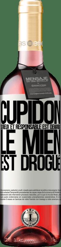 24,95 € Envoi gratuit | Vin rosé Édition ROSÉ Cupidon sérieux et responsable est demandé, le mien est drogué Étiquette Blanche. Étiquette personnalisable Vin jeune Récolte 2020 Tempranillo