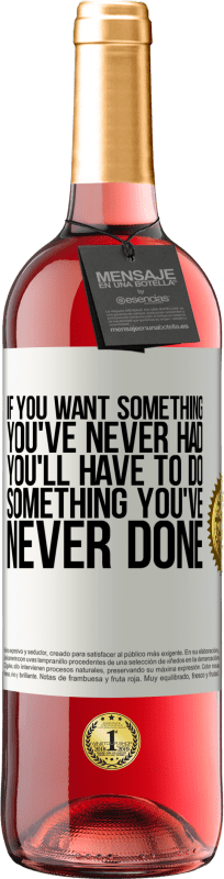 24,95 € Free Shipping   Rosé Wine ROSÉ Edition If you want something you've never had, you'll have to do something you've never done White Label. Customizable label Young wine Harvest 2020 Tempranillo