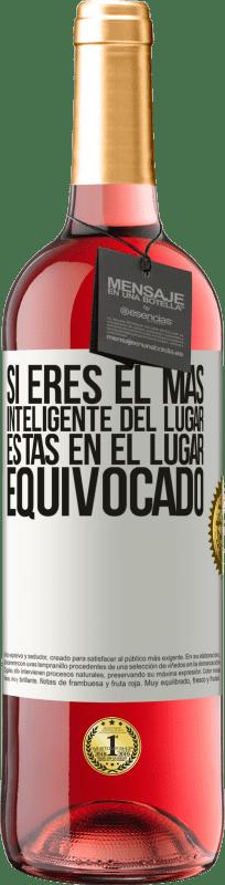 24,95 € Envío gratis   Vino Rosado Edición ROSÉ Si eres el más inteligente del lugar, estas en el lugar equivocado Etiqueta Blanca. Etiqueta personalizable Vino joven Cosecha 2020 Tempranillo