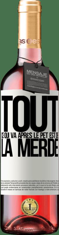 24,95 € Envoi gratuit | Vin rosé Édition ROSÉ Tout ce qui va après le pet est de la merde Étiquette Blanche. Étiquette personnalisable Vin jeune Récolte 2020 Tempranillo