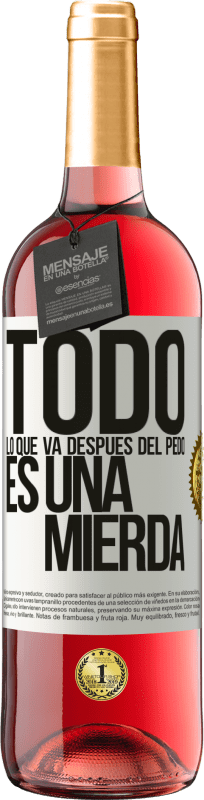 29,95 € Free Shipping | Rosé Wine ROSÉ Edition All that goes after the fart is crap White Label. Customizable label Young wine Harvest 2020 Tempranillo