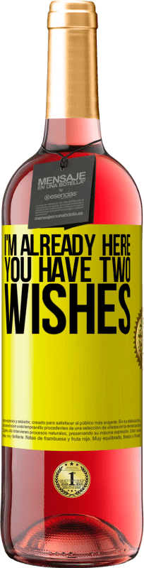 24,95 € Free Shipping | Rosé Wine ROSÉ Edition I'm already here. You have two wishes Yellow Label. Customizable label Young wine Harvest 2020 Tempranillo
