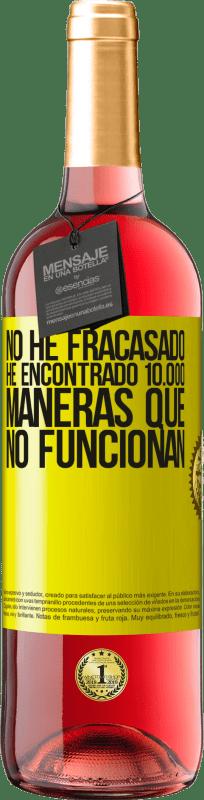 24,95 € Envío gratis   Vino Rosado Edición ROSÉ No he fracasado. He encontrado 10.000 maneras que no funcionan Etiqueta Amarilla. Etiqueta personalizable Vino joven Cosecha 2020 Tempranillo