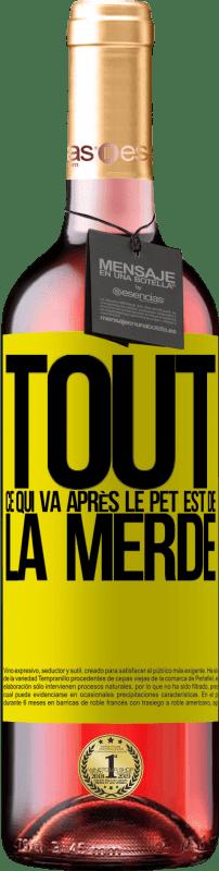 24,95 € Envoi gratuit | Vin rosé Édition ROSÉ Tout ce qui va après le pet est de la merde Étiquette Jaune. Étiquette personnalisable Vin jeune Récolte 2020 Tempranillo