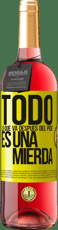 24,95 € Envío gratis | Vino Rosado Edición ROSÉ Todo lo que va después del pedo es una mierda Etiqueta Amarilla. Etiqueta personalizable Vino joven Cosecha 2020 Tempranillo