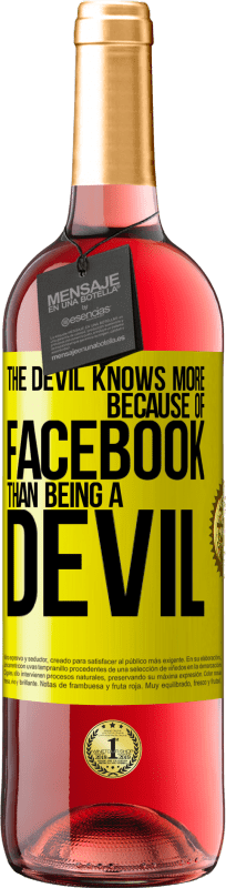 24,95 € Free Shipping | Rosé Wine ROSÉ Edition The devil knows more because of Facebook than being a devil Yellow Label. Customizable label Young wine Harvest 2020 Tempranillo