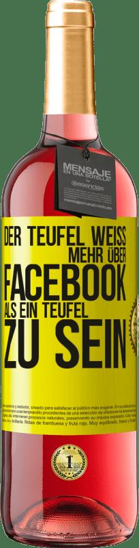 24,95 € Kostenloser Versand | Roséwein ROSÉ Ausgabe Der Teufel weiß mehr über Facebook als ein Teufel zu sein Gelbes Etikett. Anpassbares Etikett Junger Wein Ernte 2020 Tempranillo