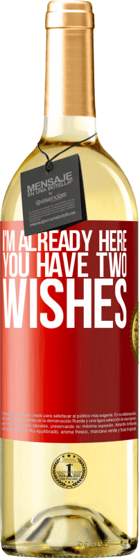 24,95 € Free Shipping | White Wine WHITE Edition I'm already here. You have two wishes Red Label. Customizable label Young wine Harvest 2020 Verdejo