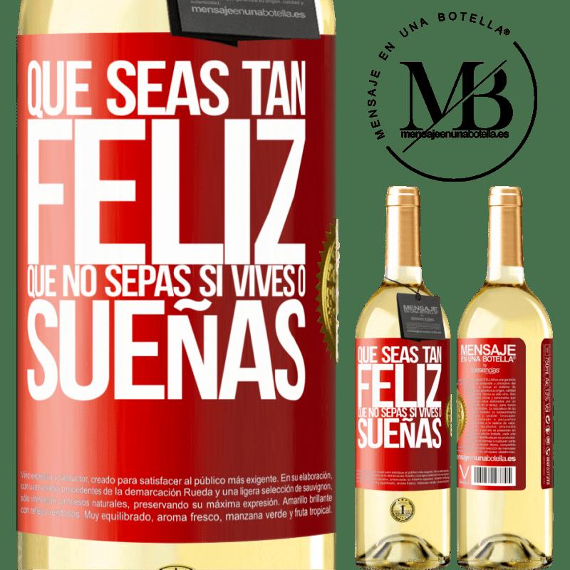 24,95 € Envoi gratuit   Vin blanc Édition WHITE Puissiez-vous être si heureux que vous ne savez pas si vous vivez ou rêvez Étiquette Rouge. Étiquette personnalisable Vin jeune Récolte 2020 Verdejo