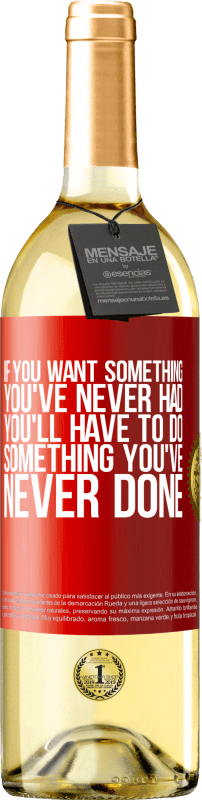 24,95 € Free Shipping | White Wine WHITE Edition If you want something you've never had, you'll have to do something you've never done Red Label. Customizable label Young wine Harvest 2020 Verdejo