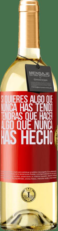 24,95 € Envío gratis   Vino Blanco Edición WHITE Si quieres algo que nunca has tenido, tendrás que hacer algo que nunca has hecho Etiqueta Roja. Etiqueta personalizable Vino joven Cosecha 2020 Verdejo