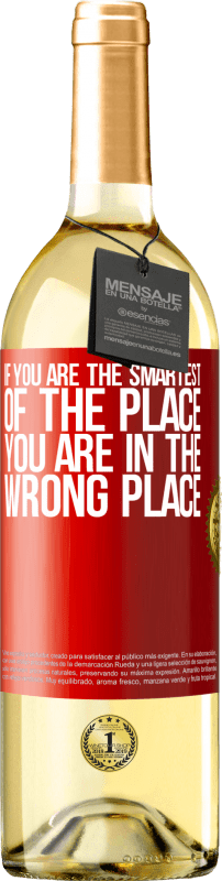 24,95 € Free Shipping | White Wine WHITE Edition If you are the smartest of the place, you are in the wrong place Red Label. Customizable label Young wine Harvest 2020 Verdejo