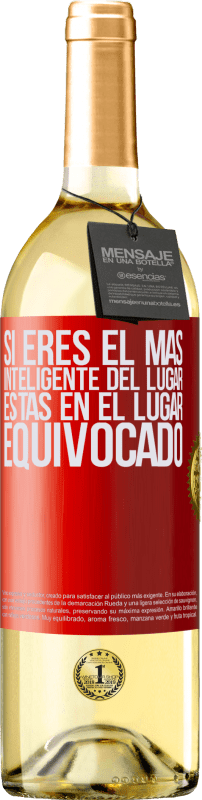 29,95 € Free Shipping | White Wine WHITE Edition If you are the smartest of the place, you are in the wrong place Red Label. Customizable label Young wine Harvest 2020 Verdejo