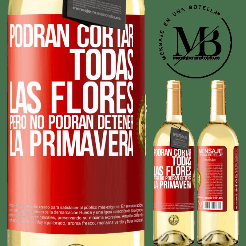 24,95 € Envoi gratuit | Vin blanc Édition WHITE Ils peuvent couper toutes les fleurs, mais ils ne peuvent pas arrêter le printemps Étiquette Rouge. Étiquette personnalisable Vin jeune Récolte 2020 Verdejo