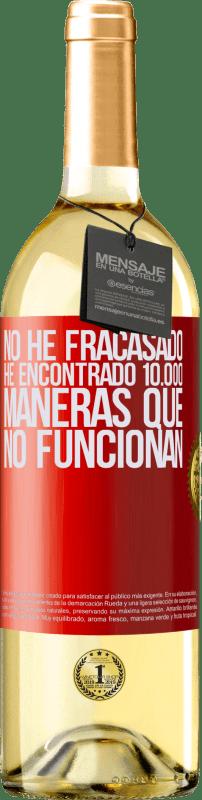 24,95 € Envío gratis   Vino Blanco Edición WHITE No he fracasado. He encontrado 10.000 maneras que no funcionan Etiqueta Roja. Etiqueta personalizable Vino joven Cosecha 2020 Verdejo