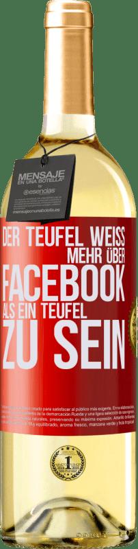 24,95 € Kostenloser Versand | Weißwein WHITE Ausgabe Der Teufel weiß mehr über Facebook als ein Teufel zu sein Rote Markierung. Anpassbares Etikett Junger Wein Ernte 2020 Verdejo