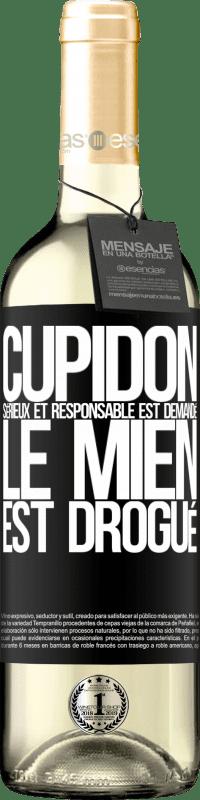 24,95 € Envoi gratuit | Vin blanc Édition WHITE Cupidon sérieux et responsable est demandé, le mien est drogué Étiquette Noire. Étiquette personnalisable Vin jeune Récolte 2020 Verdejo