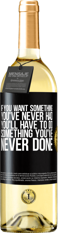 24,95 € Free Shipping | White Wine WHITE Edition If you want something you've never had, you'll have to do something you've never done Black Label. Customizable label Young wine Harvest 2020 Verdejo