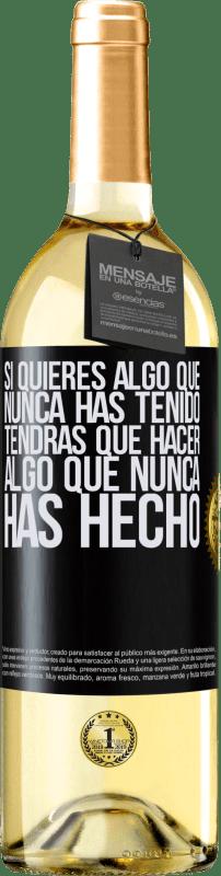 24,95 € Envío gratis   Vino Blanco Edición WHITE Si quieres algo que nunca has tenido, tendrás que hacer algo que nunca has hecho Etiqueta Negra. Etiqueta personalizable Vino joven Cosecha 2020 Verdejo