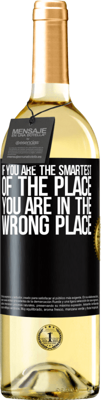 24,95 € Free Shipping | White Wine WHITE Edition If you are the smartest of the place, you are in the wrong place Black Label. Customizable label Young wine Harvest 2020 Verdejo