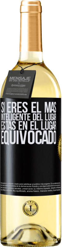 29,95 € Free Shipping | White Wine WHITE Edition If you are the smartest of the place, you are in the wrong place Black Label. Customizable label Young wine Harvest 2020 Verdejo