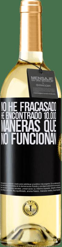 24,95 € Envío gratis   Vino Blanco Edición WHITE No he fracasado. He encontrado 10.000 maneras que no funcionan Etiqueta Negra. Etiqueta personalizable Vino joven Cosecha 2020 Verdejo