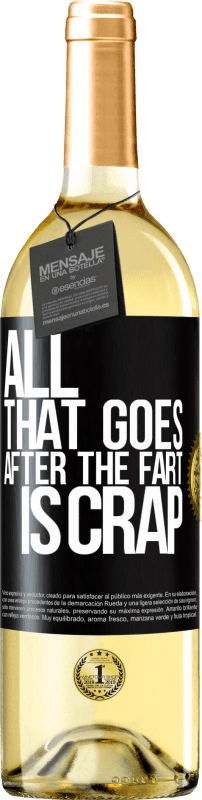 24,95 € Free Shipping | White Wine WHITE Edition All that goes after the fart is crap Black Label. Customizable label Young wine Harvest 2020 Verdejo