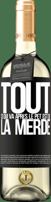 24,95 € Envoi gratuit | Vin blanc Édition WHITE Tout ce qui va après le pet est de la merde Étiquette Noire. Étiquette personnalisable Vin jeune Récolte 2020 Verdejo