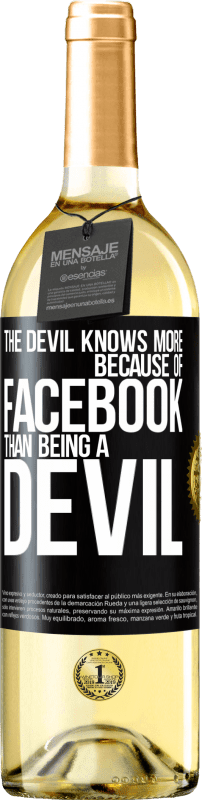 24,95 € Free Shipping | White Wine WHITE Edition The devil knows more because of Facebook than being a devil Black Label. Customizable label Young wine Harvest 2020 Verdejo
