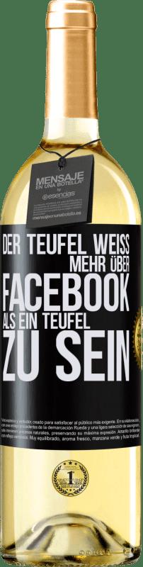 24,95 € Kostenloser Versand | Weißwein WHITE Ausgabe Der Teufel weiß mehr über Facebook als ein Teufel zu sein Schwarzes Etikett. Anpassbares Etikett Junger Wein Ernte 2020 Verdejo